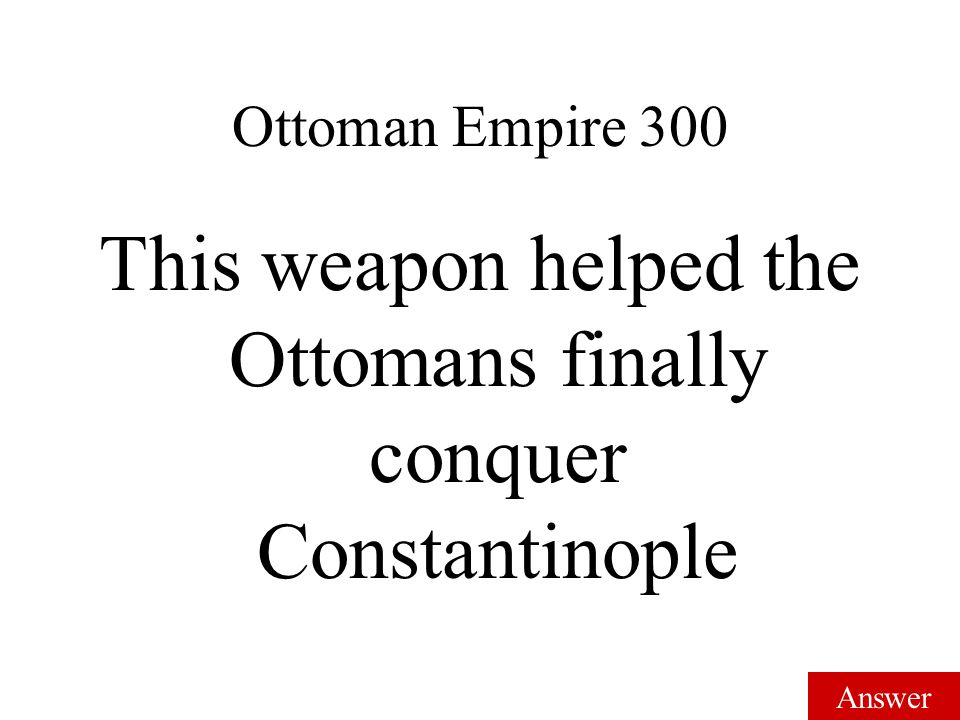 Answer Ottoman Empire 200 They were fair to all religions and good for trade.