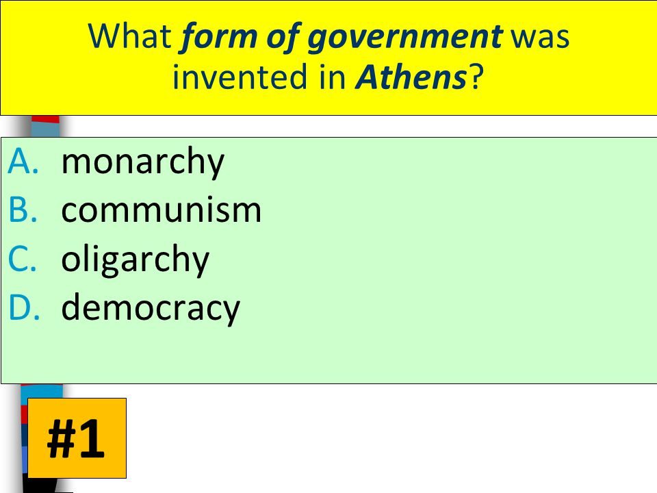 What form of government was invented in Athens A.monarchy B.communism C.oligarchy D.democracy #1