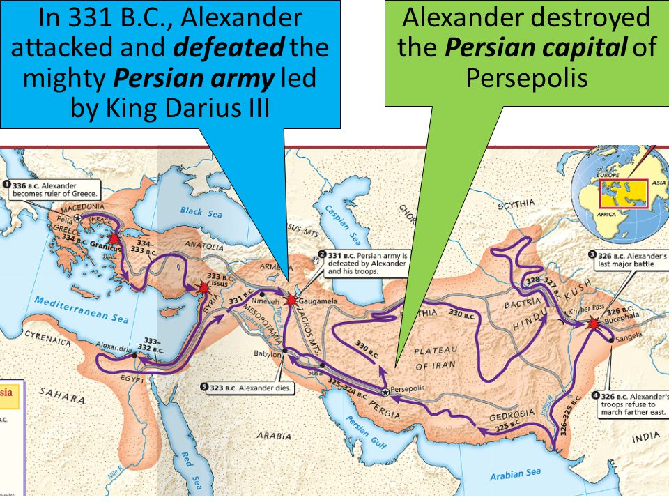 In 331 B.C., Alexander attacked and defeated the mighty Persian army led by King Darius III Alexander destroyed the Persian capital of Persepolis