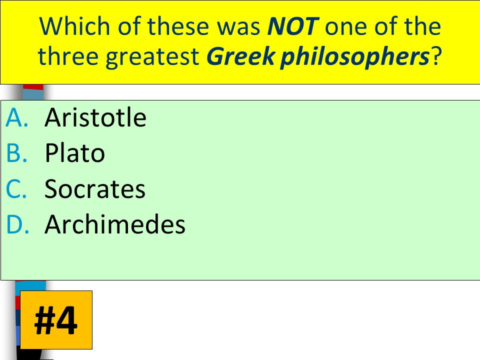 Which of these was NOT one of the three greatest Greek philosophers.