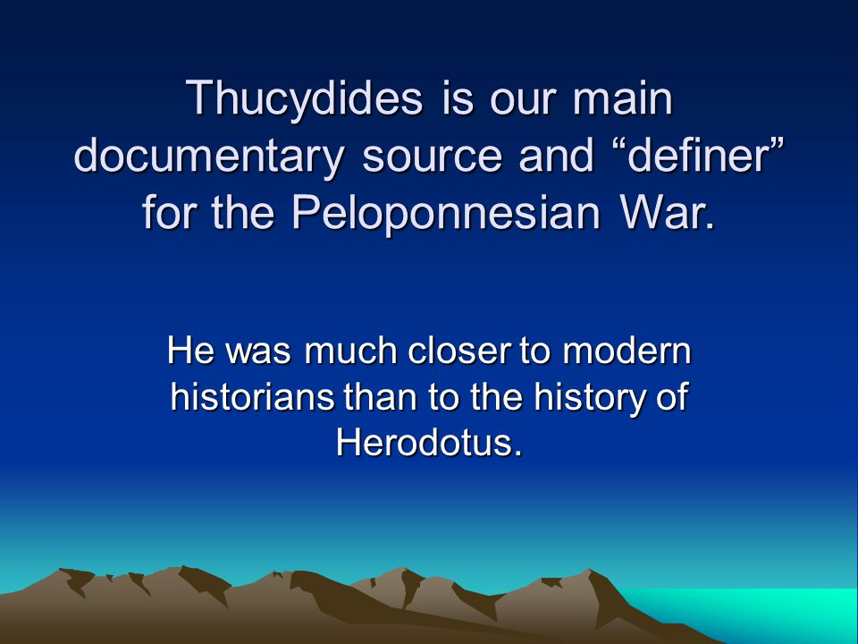 End of War and the End of Empire The Peloponnesian War changes the face and the fortunes of Greek cities.