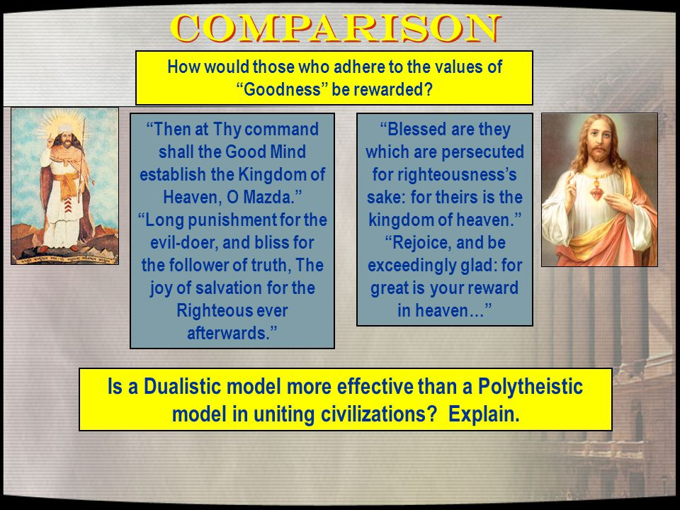 Comparison How would those who adhere to the values of Goodness be rewarded.