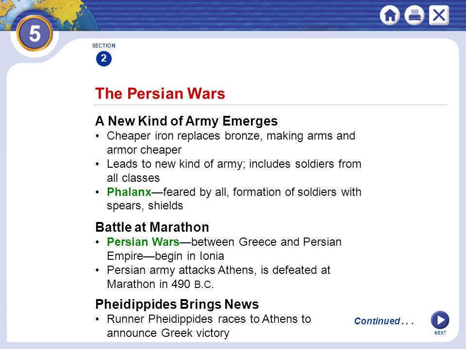 NEXT The Persian Wars A New Kind of Army Emerges Cheaper iron replaces bronze, making arms and armor cheaper Leads to new kind of army; includes soldi