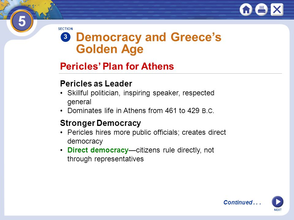 Pericles' Plan for Athens Democracy and Greece's Golden Age Pericles as Leader Skillful politician, inspiring speaker, respected general Dominates lif