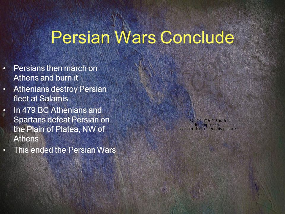 Persian Wars Conclude Persians then march on Athens and burn it Athenians destroy Persian fleet at Salamis In 479 BC Athenians and Spartans defeat Persian on the Plain of Platea, NW of Athens This ended the Persian Wars