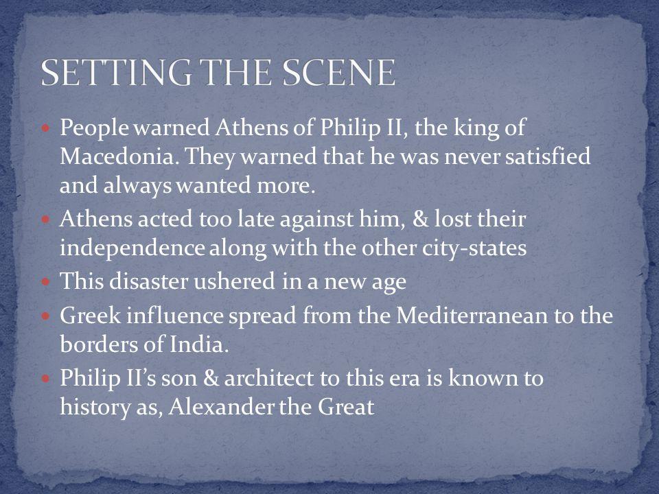 People warned Athens of Philip II, the king of Macedonia.