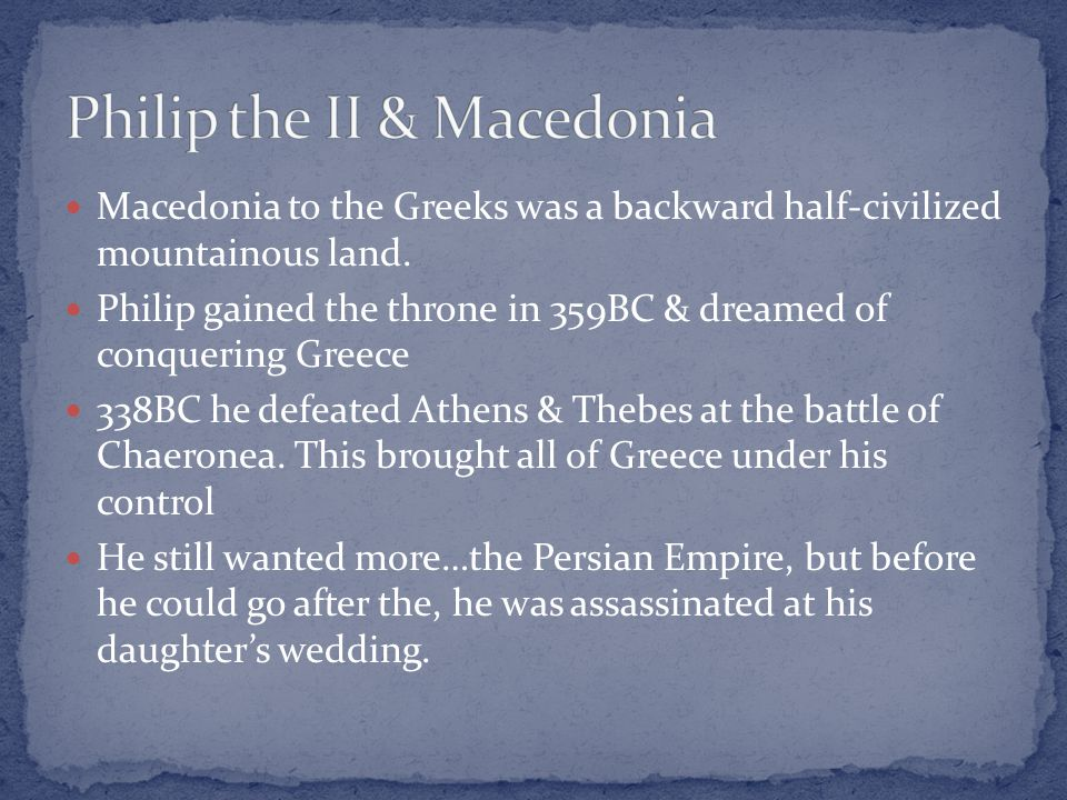Macedonia to the Greeks was a backward half-civilized mountainous land.