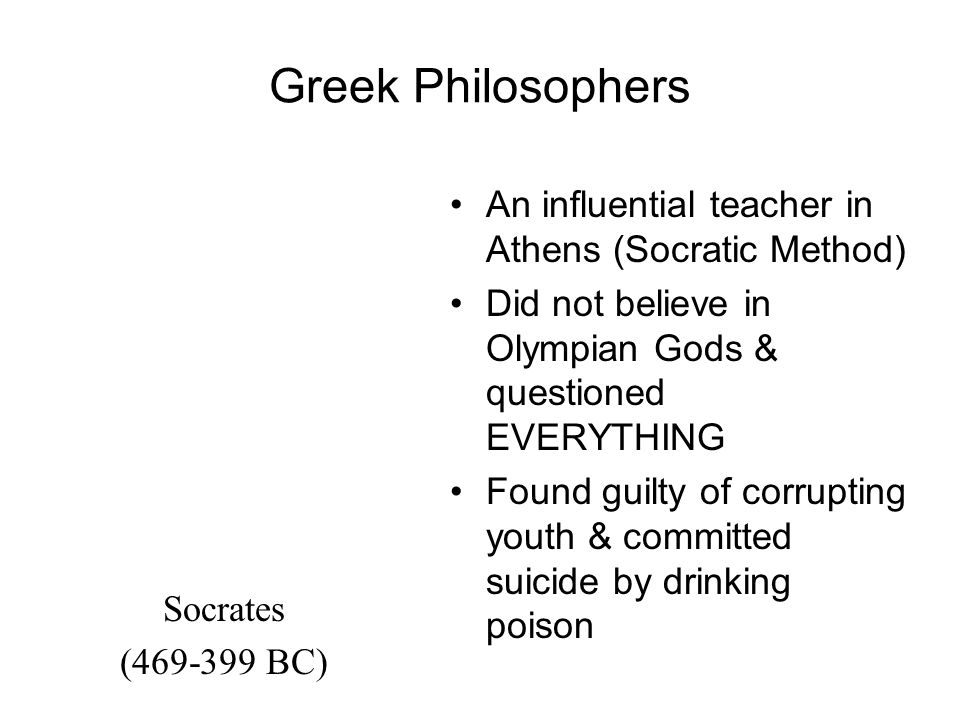Greek Philosophers Mathematician & Philosopher Believed the entire universe could be explained using math/numbers Pythagoras (6 th century BC)