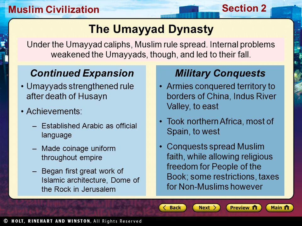 Muslim Civilization Section 2 Under the Umayyad caliphs, Muslim rule spread.