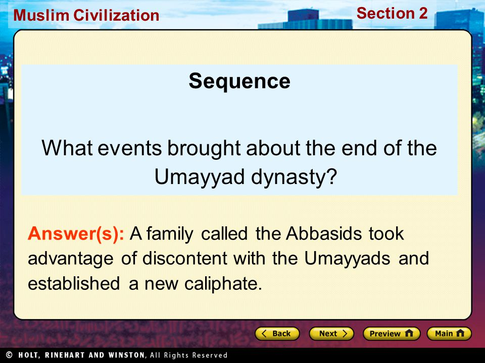 Muslim Civilization Section 2 Sequence What events brought about the end of the Umayyad dynasty.