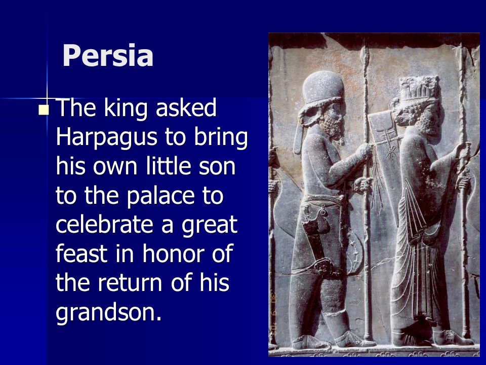 Persia The child grew up thinking he was the son of a shepherd.