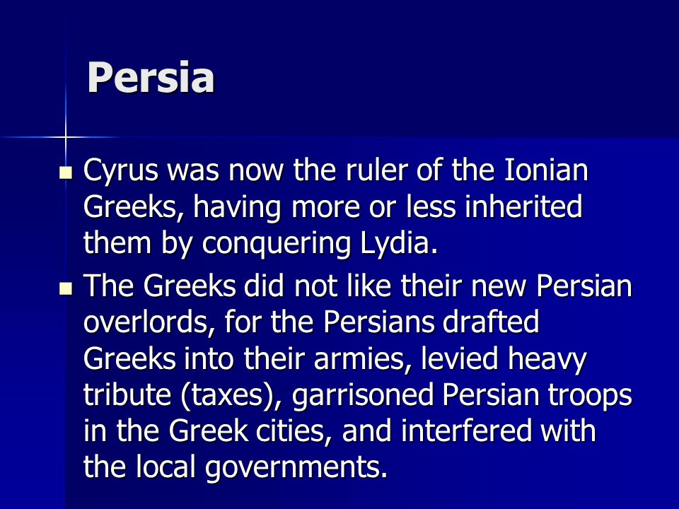 Persia Croesus had conquered most of the cities of Asia Minor including the Greek cities.