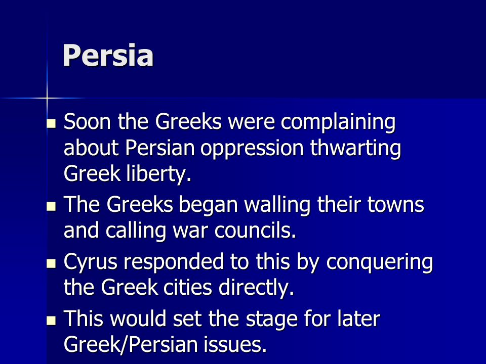 Persia Cyrus was now the ruler of the Ionian Greeks, having more or less inherited them by conquering Lydia.