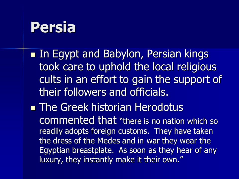 Persia The Empire continued to expand and reached its maximum extent under Darius I, extending beyond Egypt into Libya, and into an area north of Greece called Macedonia (where Alexander the Great came from).