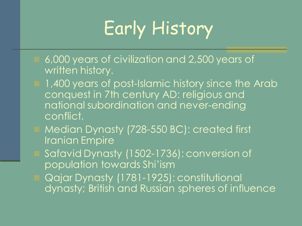 Early History 6,000 years of civilization and 2,500 years of written history.