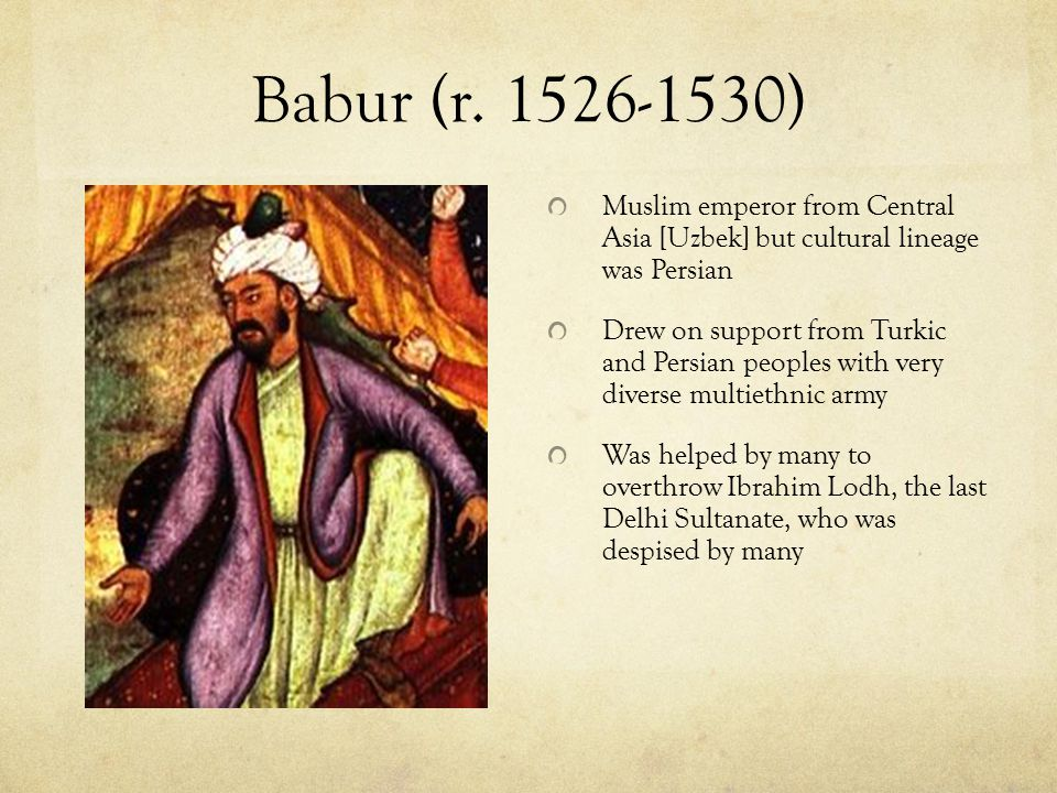 Early Mughal History Established around 1504 by Timurid prince, Babur, descendent of Ghenghis Khan and great-grandson of Timur or Tamerlane In 1526, B