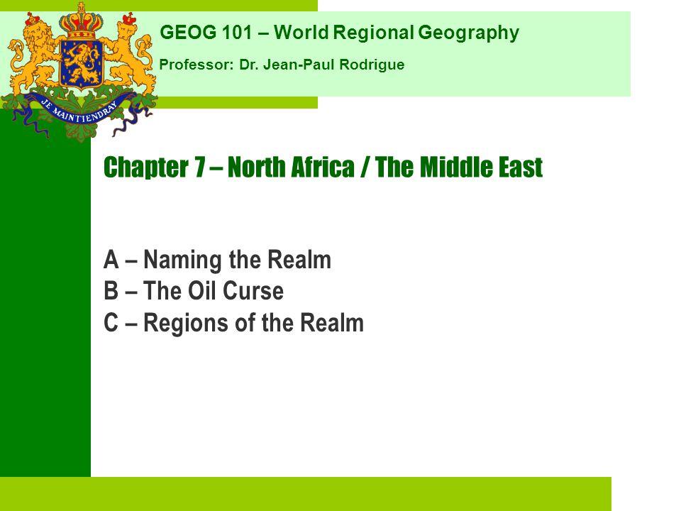 GEOG 101 – World Regional Geography Professor: Dr.