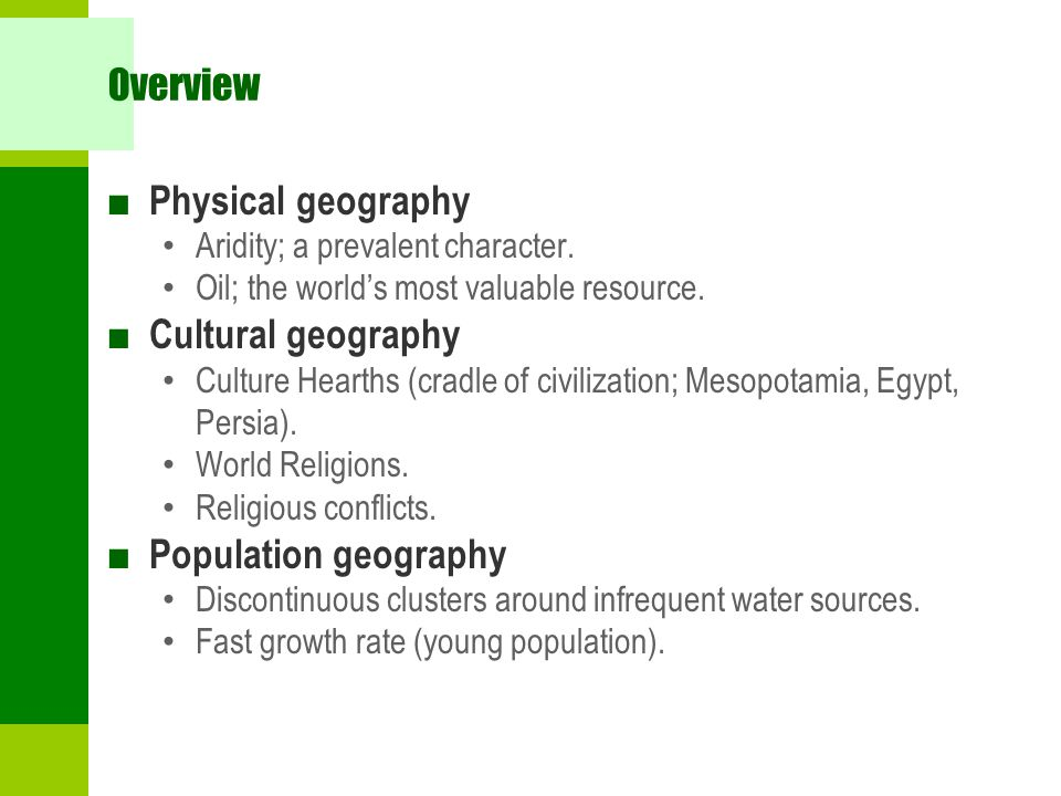 Overview ■ Physical geography Aridity; a prevalent character.