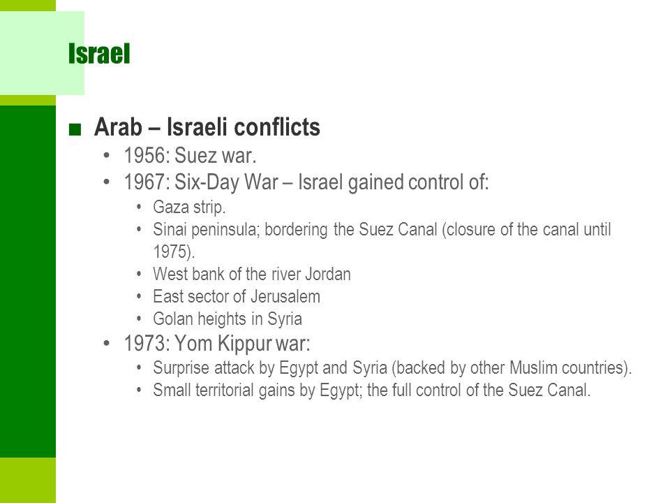 Israel ■ Arab – Israeli conflicts 1956: Suez war.