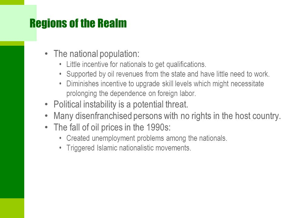 Regions of the Realm The national population: Little incentive for nationals to get qualifications.