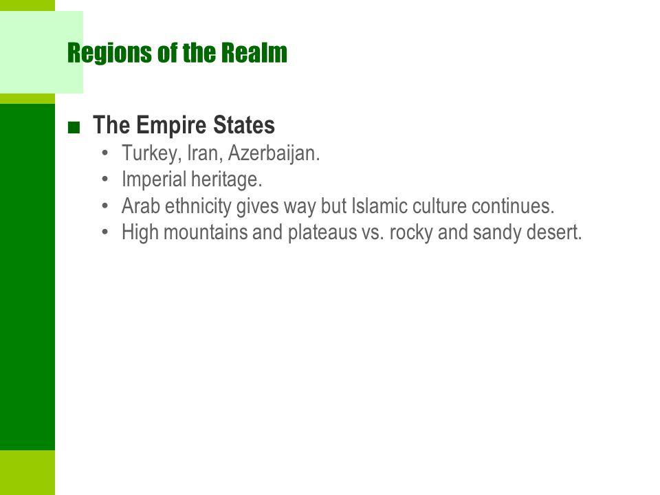Regions of the Realm ■ The Empire States Turkey, Iran, Azerbaijan.