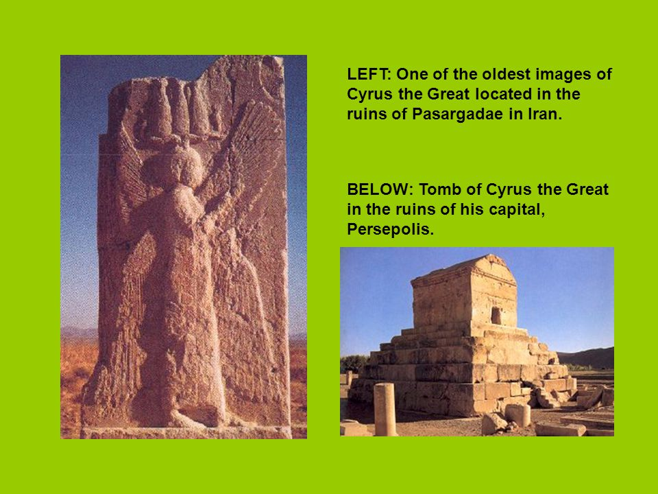 LEFT: One of the oldest images of Cyrus the Great located in the ruins of Pasargadae in Iran.