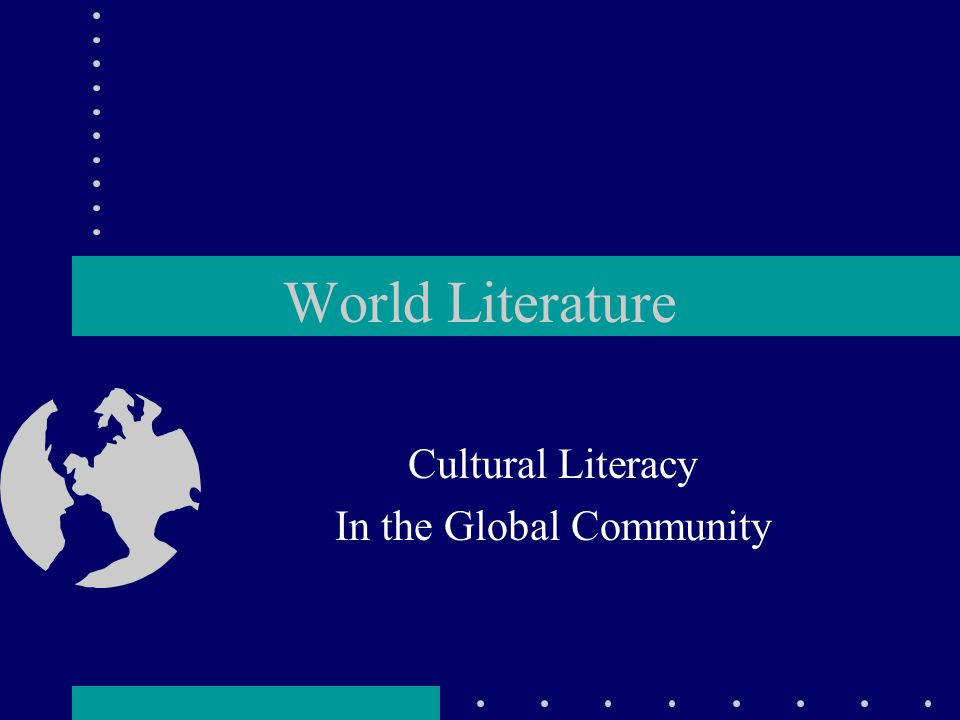 World Literature Cultural Literacy In the Global Community