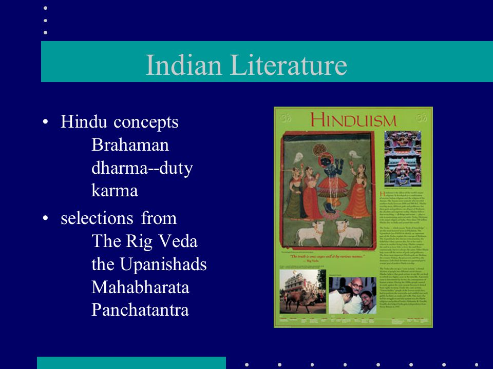 Indian Literature Hindu concepts Brahaman dharma--duty karma selections from The Rig Veda the Upanishads Mahabharata Panchatantra