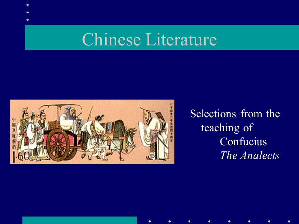 Chinese Literature Selections from the teaching of Confucius The Analects