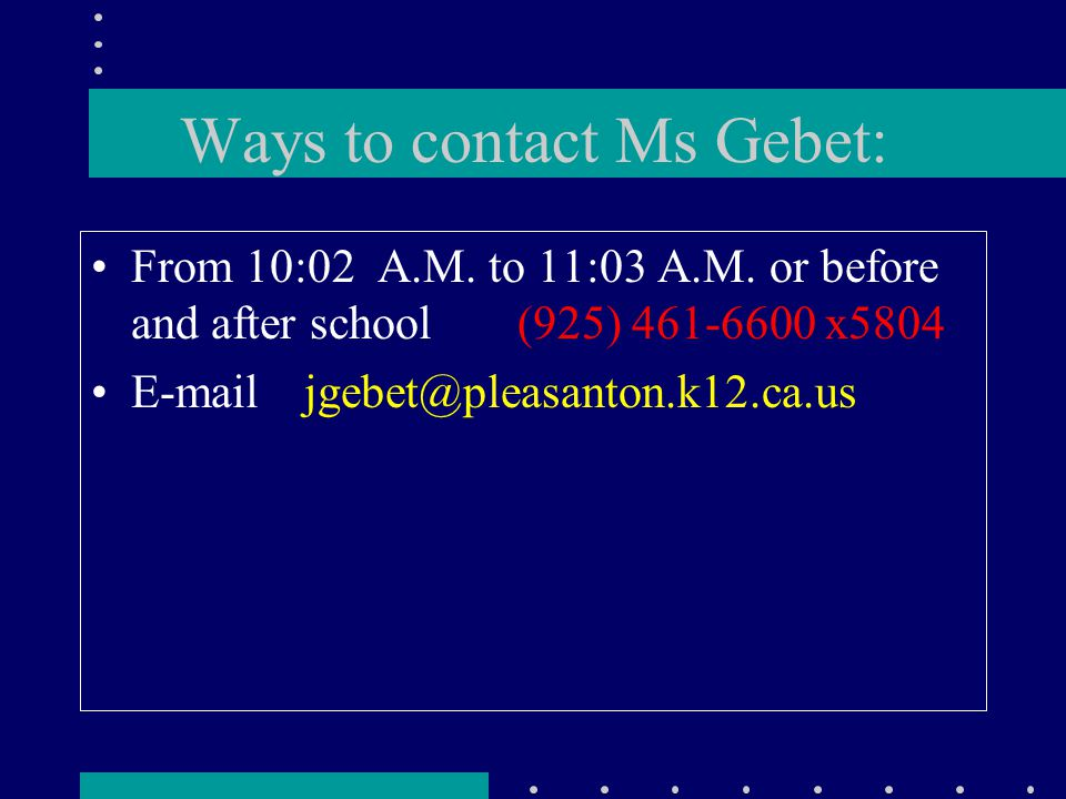 Ways to contact Ms Gebet: From 10:02 A.M. to 11:03 A.M.