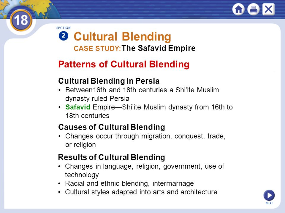 NEXT Patterns of Cultural Blending Cultural Blending Cultural Blending in Persia Between16th and 18th centuries a Shi'ite Muslim dynasty ruled Persia