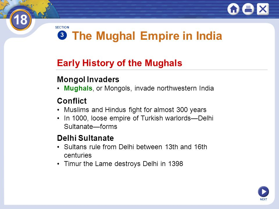 Early History of the Mughals The Mughal Empire in India Mongol Invaders Mughals, or Mongols, invade northwestern India SECTION 3 Conflict Muslims and