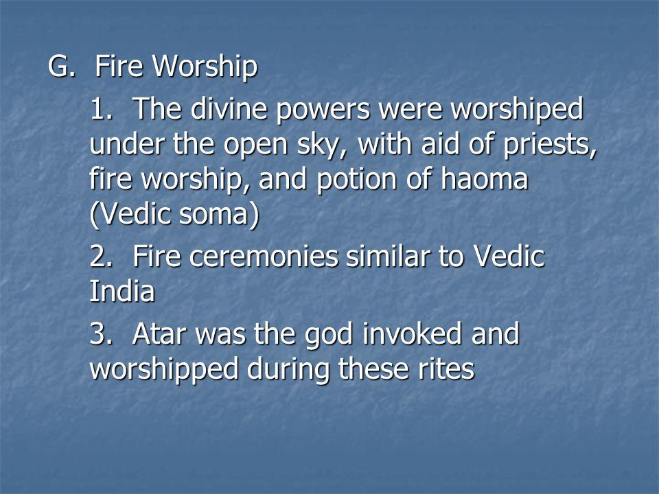 G. Fire Worship 1.