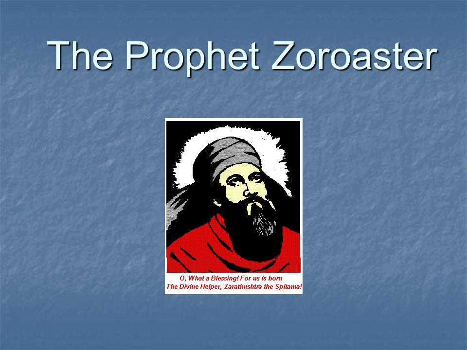 The Prophet Zoroaster The Prophet Zoroaster