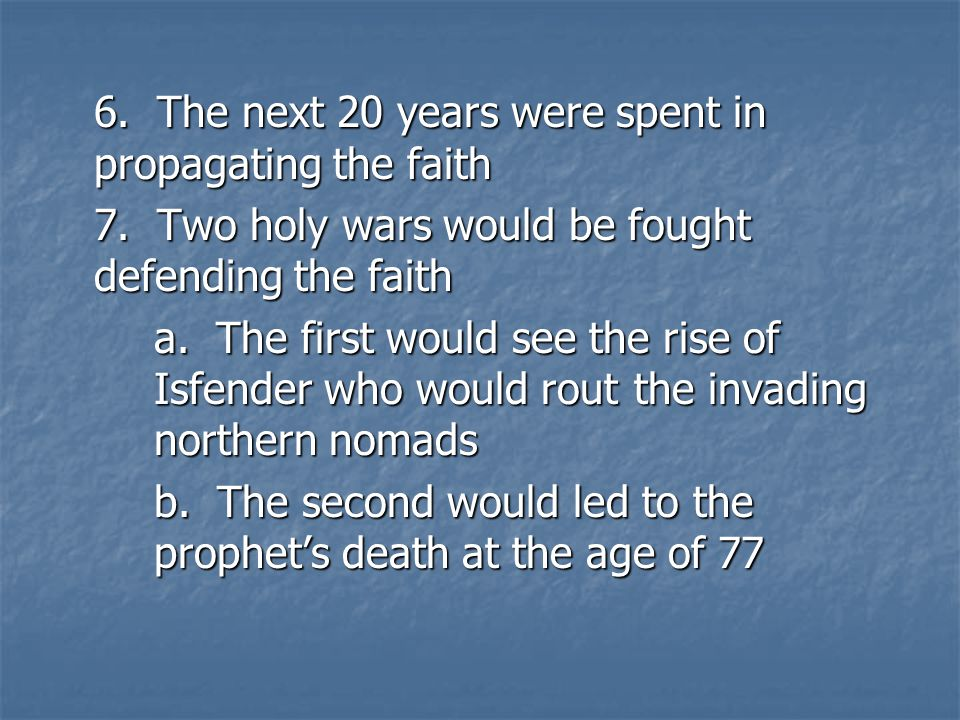6.The next 20 years were spent in propagating the faith 7.