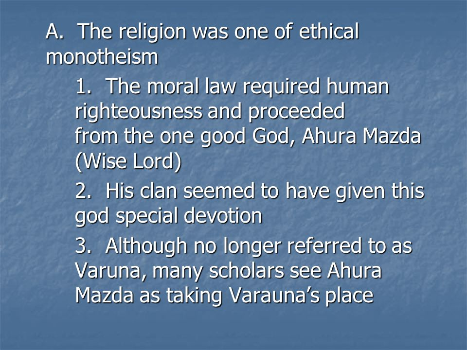 A. The religion was one of ethical monotheism 1.