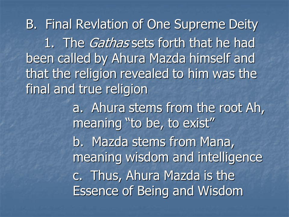 B. Final Revlation of One Supreme Deity 1.