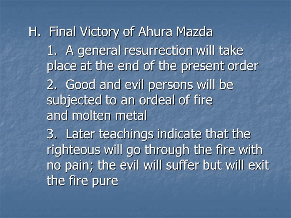 H. Final Victory of Ahura Mazda 1.