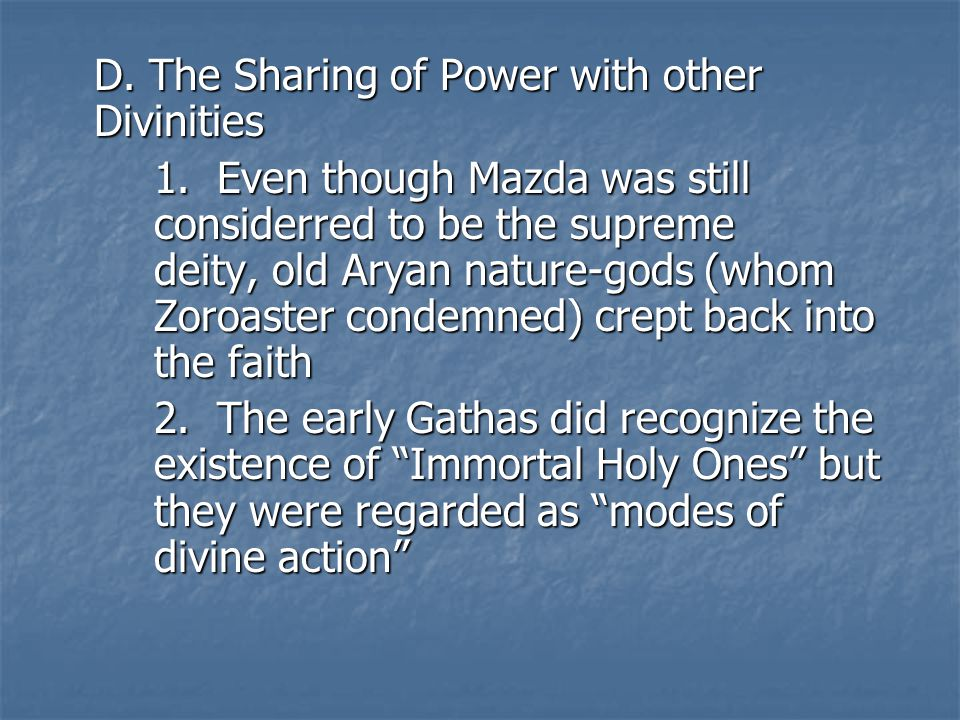 D.The Sharing of Power with other Divinities 1.