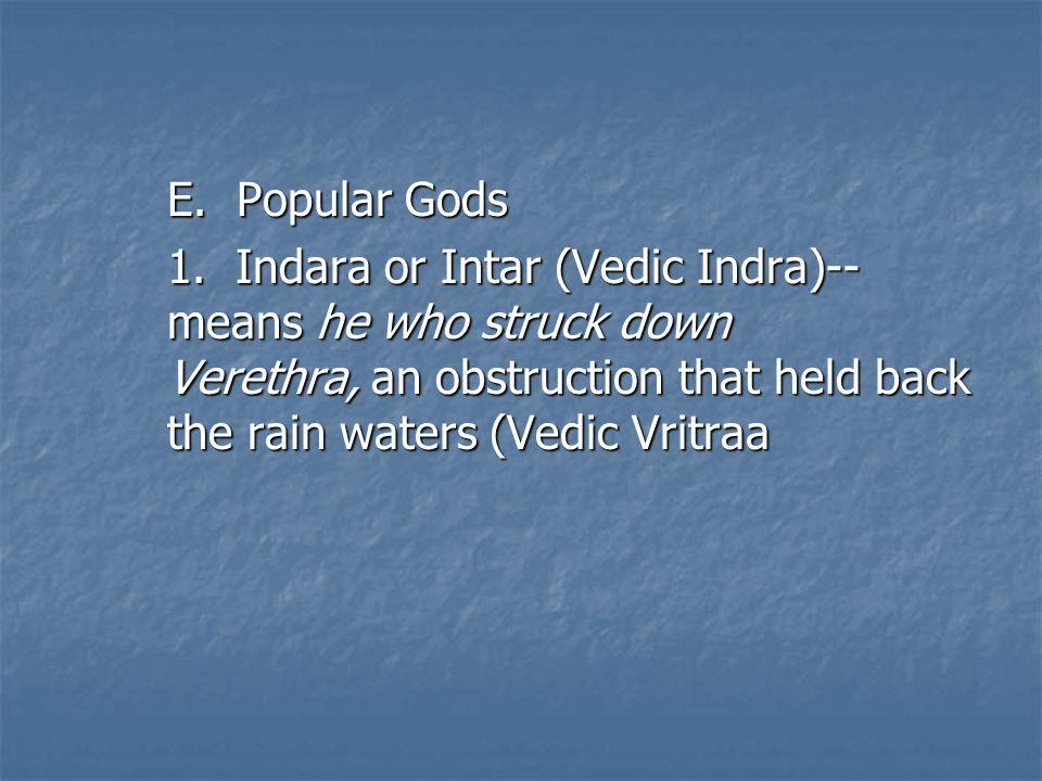 E. Popular Gods 1.
