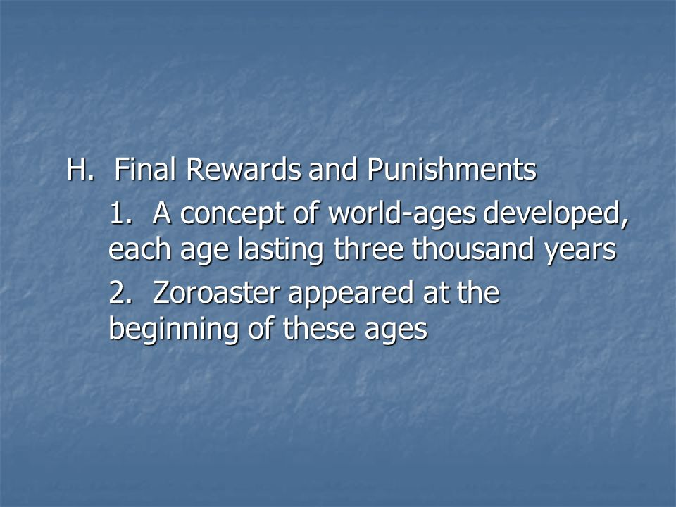 H. Final Rewards and Punishments 1.