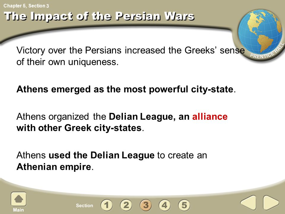 Chapter 5, Section The Impact of the Persian Wars Victory over the Persians increased the Greeks' sense of their own uniqueness. Athens emerged as the