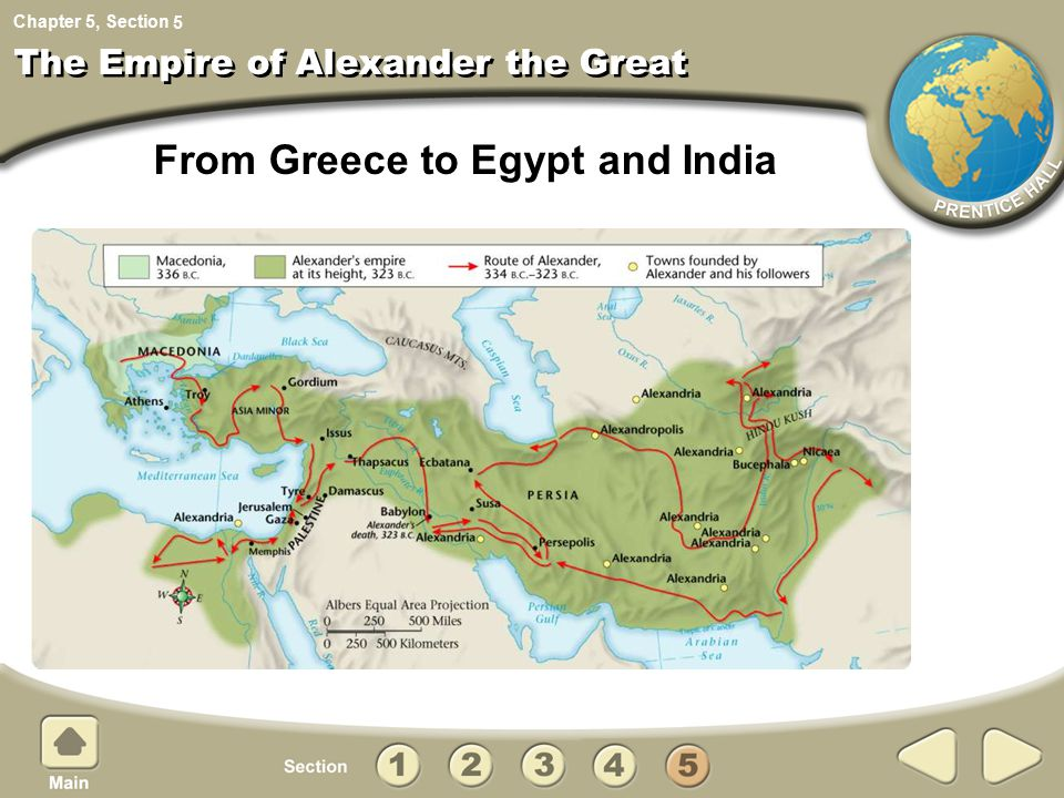 Chapter 5, Section The Empire of Alexander the Great 5 From Greece to Egypt and India