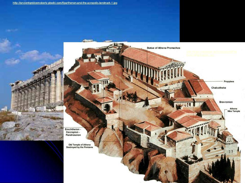 http://ancientgreecemoberly.pbwiki.com/f/parthenon-and-the-acropolis-landmark-1.jpg http://www.mlahanas.de/Greeks/Arts/Part henon/Parthenon1.jpg