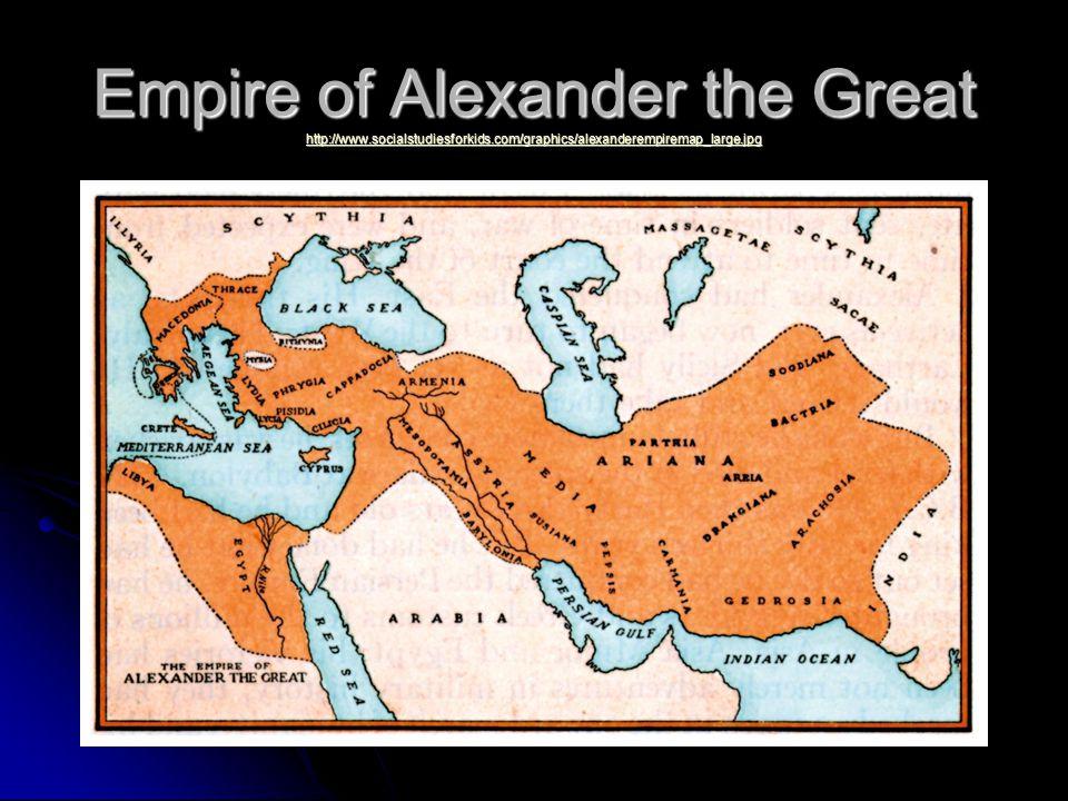 Empire of Alexander the Great http://www.socialstudiesforkids.com/graphics/alexanderempiremap_large.jpg http://www.socialstudiesforkids.com/graphics/alexanderempiremap_large.jpg