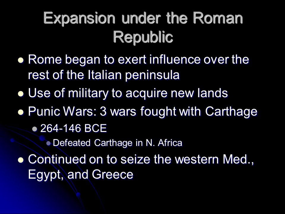 Expansion under the Roman Republic Rome began to exert influence over the rest of the Italian peninsula Rome began to exert influence over the rest of