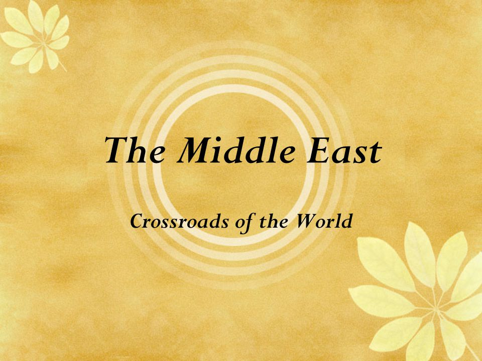 The Middle East Crossroads of the World