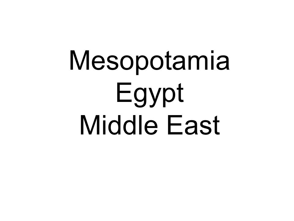 Mesopotamia Egypt Middle East