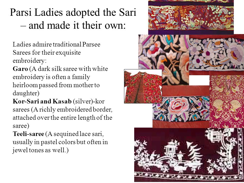 17 Parsi Ladies adopted the Sari – and made it their own: Ladies admire traditional Parsee Sarees for their exquisite embroidery: Garo (A dark silk sa
