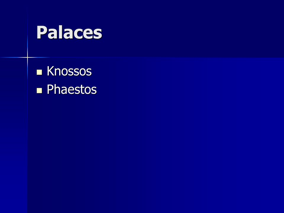 Palaces Knossos Knossos Phaestos Phaestos
